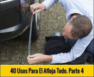 40 Usos Para El Afloja Todo