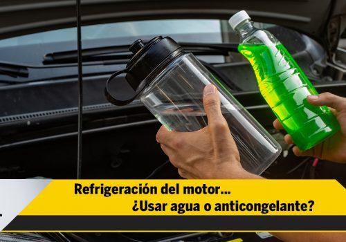 Refrigeración del motor… ¿Usar agua o anticongelante?